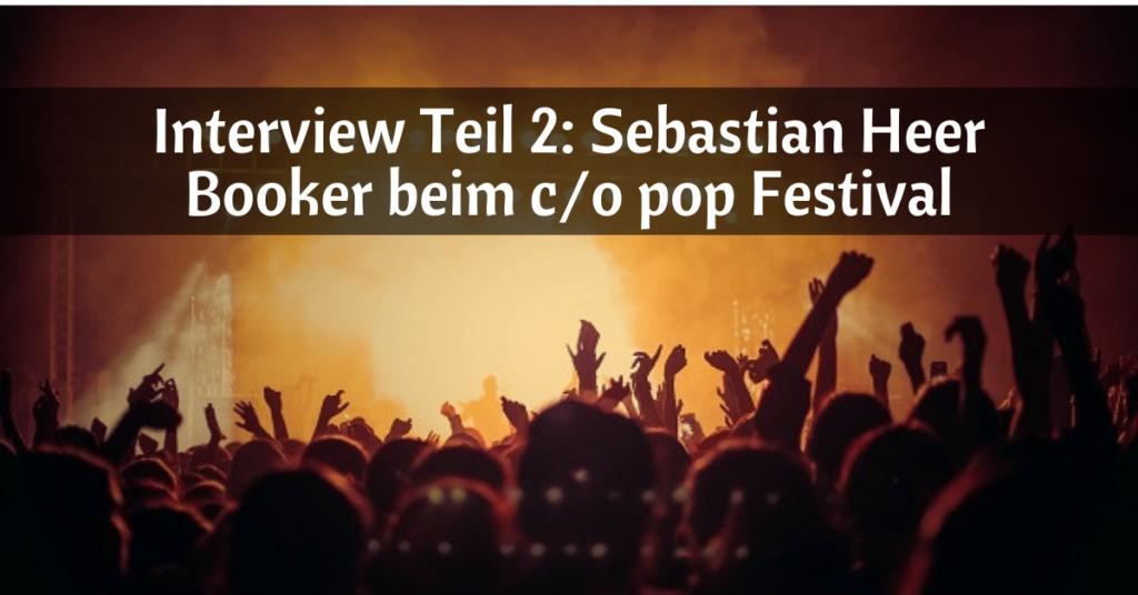 Interview Sebastian Heer c/o pop