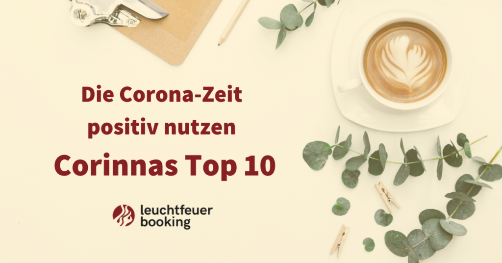 Corona Zeit Positiv Nutzen Corinna Jacke Leuchtfeuer Booking